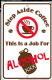 Step Aside Coffee This Is A Job For Alcohol funny metal wall sign   305mm x 205mm (sf)